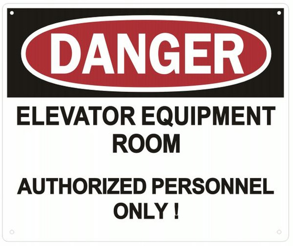 DANGER ELEVATOR EQUIPMENT ROOM AUTHORIZED PERSONNEL ONLY SIGN