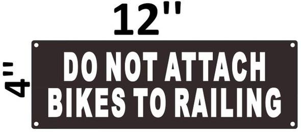 DO NOT ATTACH BIKES TO RAILING SIGNAGE (ALUMINUM SIGNAGES ) BLACK