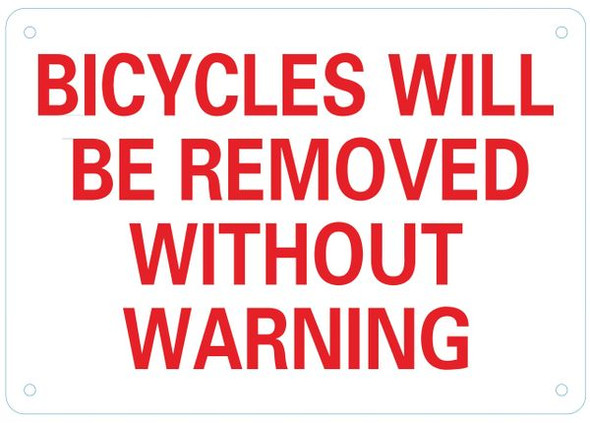 BICYCLES WILL BE REMOVED WITHOUT WARNING SIGN- WHITE BACKGROUND