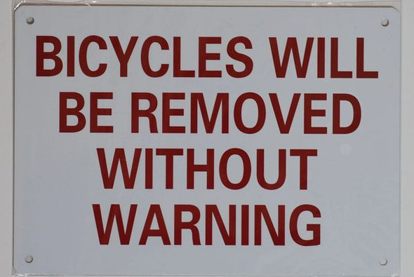 BICYCLES WILL BE REMOVED WITHOUT WARNING SIGNAGE- WHITE BACKGROUND