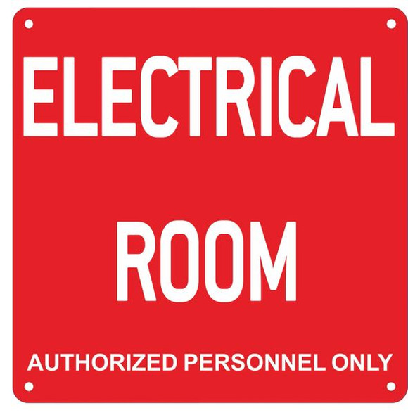 ELECTRICAL ROOM AUTHORIZED PERSONNEL ONLY SIGN- RED ALUMINUM (ALUMINUM SIGNS)