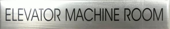 SIGN ELEVATOR MACHINE ROOM   BRUSHED ALUMINUM