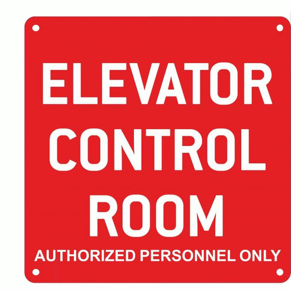 ELEVATOR CONTROL ROOM AUTHORIZED PERSONNEL ONLY SIGN  RED ALUMINUM (ALUMINUM SIGNS)