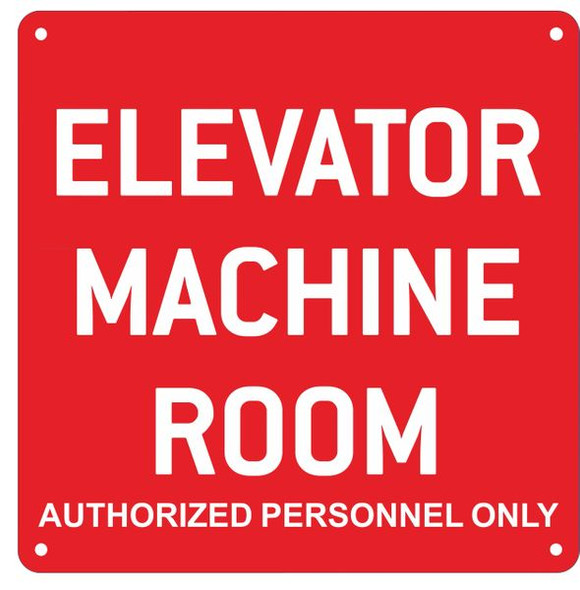 ELEVATOR MACHINE ROOM AUTHORIZED PERSONNEL ONLY SIGN  RED ALUMINUM (ALUMINUM SIGNS)
