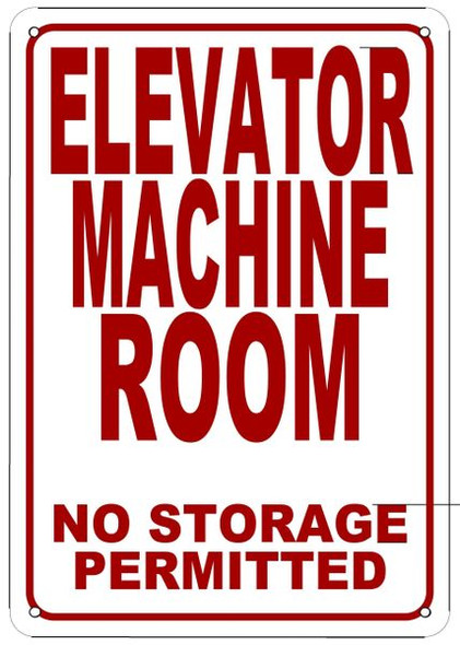 ELEVATOR MACHINE ROOM NO STORAGE PERMITTED SIGN  WHITE