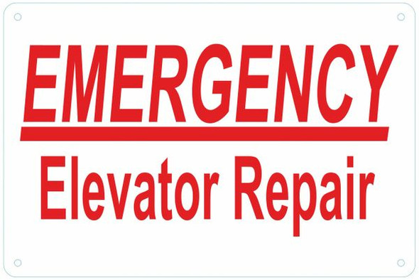 EMERGENCY ELEVATOR REPAIR SIGN (ALUMINUM SIGNS 8X12)