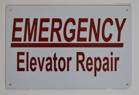 EMERGENCY ELEVATOR REPAIR SIGNAGE (ALUMINUM SIGNAGES 8X12)