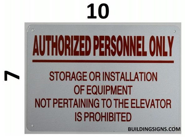 AUTHORIZED PERSONNEL ONLY STORAGE OR INSTALLATION OF EQUIPMENT NOT PERTAINING TO THE ELEVATOR IS PROHIBITED SIGNAGE