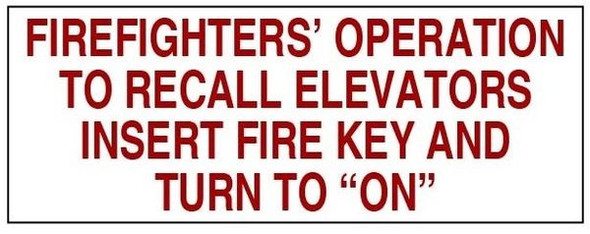 "FIREFIGHTERS' OPERATION TO RECALL ELEVATORS INSERT FIRE KEY AND TURN TO ""ON"" SIGN (WhiteALUMINUM SIGNS )"