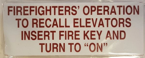 "FIREFIGHTERS' OPERATION TO RECALL ELEVATORS INSERT FIRE KEY AND TURN TO ""ON"" SIGNAGE (WhiteALUMINUM SIGNAGES )"