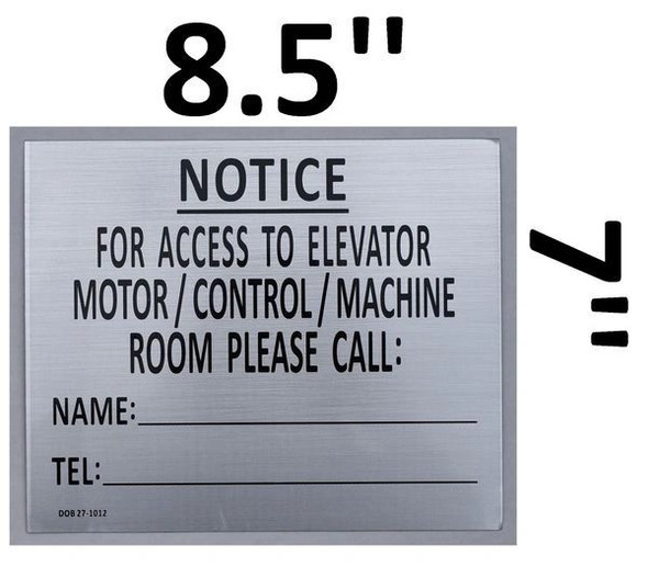 FOR ACCESS TO ELEVATOR MOTOR CONTROL MACHINE ROOM PLEASE CONTACT_ SIGN (SILVER, ALUMINUM SIGNS )