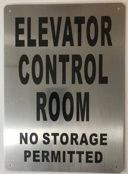 ELEVATOR CONTROL ROOM NO STORAGE PERMITTED SIGN- BRUSHED ALUMINUM - The Mont Argent Line