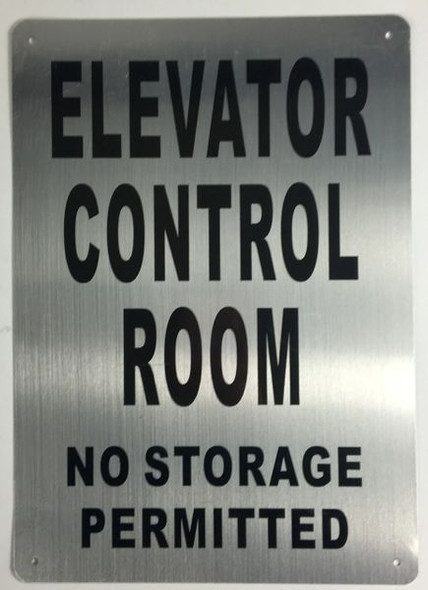 ELEVATOR CONTROL ROOM NO STORAGE PERMITTED SIGNAGE- BRUSHED ALUMINUM - The Mont Argent Line