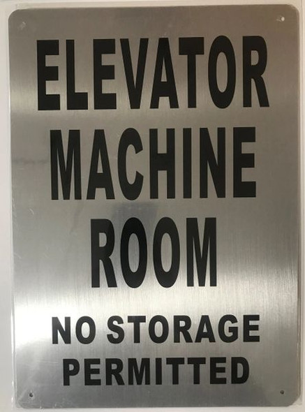 ELEVATOR MACHINE ROOM NO STORAGE PERMITTED SIGN- BRUSHED ALUMINUM - The Mont Argent Line