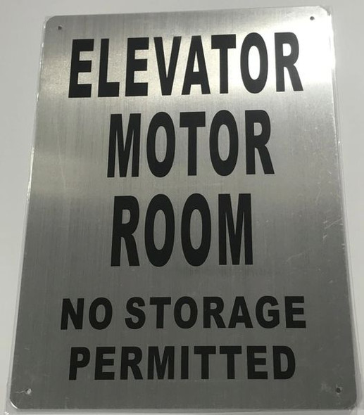 ELEVATOR MOTOR ROOM NO STORAGE PERMITTED SIGN- BRUSHED ALUMINUM - The Mont Argent Line