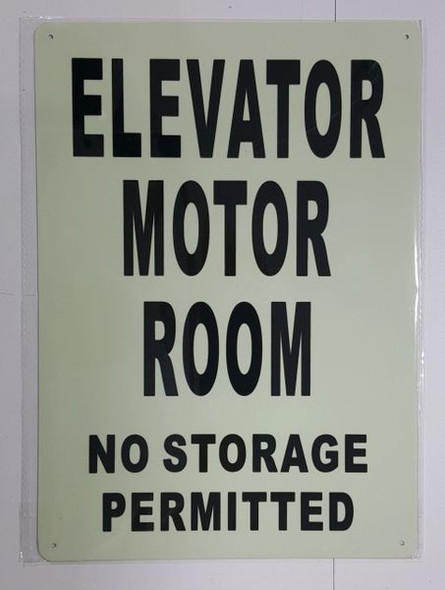 ELEVATOR MOTOR ROOM NO STORAGE PERMITTED SIGN - PHOTOLUMINESCENT GLOW IN THE DARK SIGN (PHOTOLUMINESCENT )