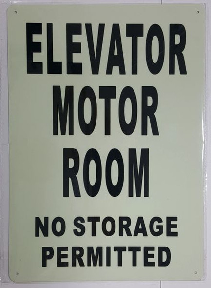 ELEVATOR MOTOR ROOM NO STORAGE PERMITTED SIGNAGE - PHOTOLUMINESCENT GLOW IN THE DARK SIGNAGE (PHOTOLUMINESCENT )