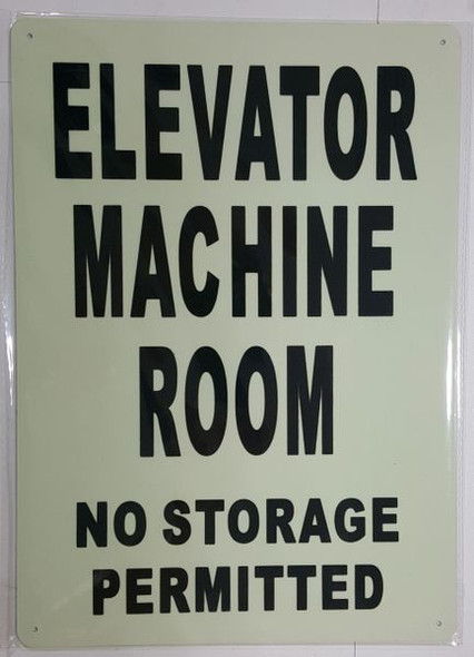 ELEVATOR MACHINE ROOM NO STORAGE PERMITTED SIGN - PHOTOLUMINESCENT GLOW IN THE DARK SIGN (PHOTOLUMINESCENT )