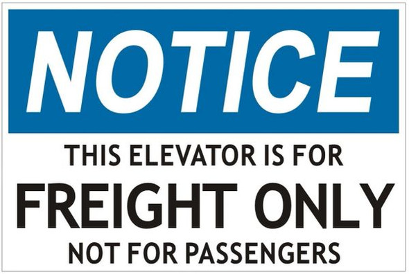 THIS ELEVATOR IS FOR FREIGHT ONLY NOT FOR PASSENGERS SIGN (ALUMINUM SIGNS) WHITE