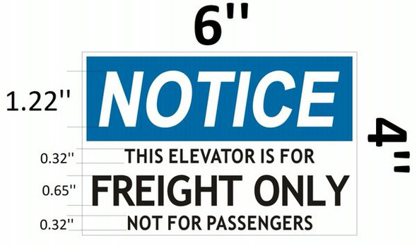 THIS ELEVATOR IS FOR FREIGHT ONLY NOT FOR PASSENGERS SIGNAGE (ALUMINUM SIGNAGES) WHITE