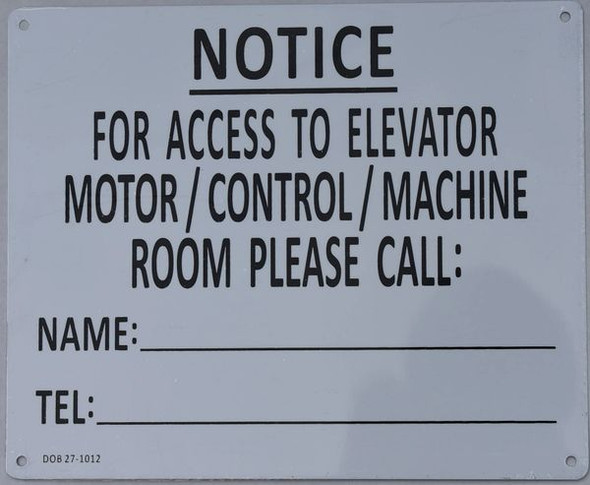 FOR ACCESS TO ELEVATOR MOTOR CONTROL MACHINE ROOM PLEASE CONTACT_ SIGNAGE (ALUMINUM SIGNAGES )(White)