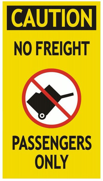 CAUTION NO FREIGHT PASSENGERS ONLY sign