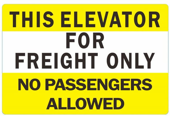THIS ELEVATOR FOR FREIGHT ONLY NO PASSENGERS ALLOWED SIGN (ALUMINUM SIGNS) YELLOW