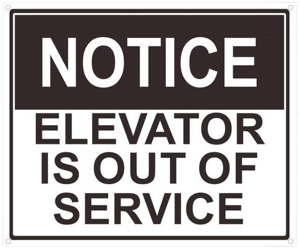 NOTICE ELEVATOR IS OUT OF SERVICE SIGN
