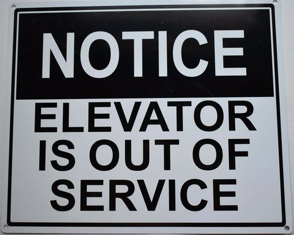 NOTICE ELEVATOR IS OUT OF SERVICE SIGNAGE