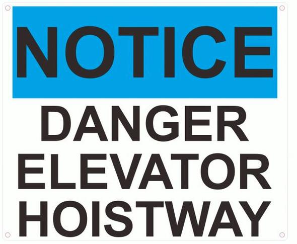 NOTICE DANGER ELEVATOR HOISTWAY SIGN- BLUE- WHITE BACKGROUND