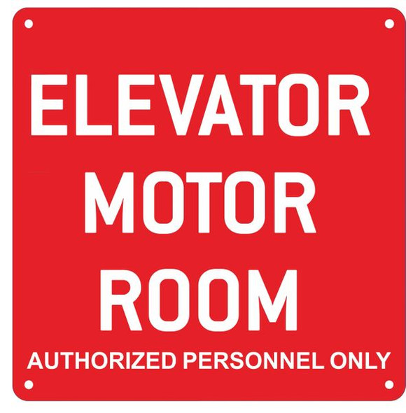 ELEVATOR MOTOR ROOM AUTHORIZED PERSONNEL ONLY SIGN- RED ALUMINUM (ALUMINUM SIGNS)