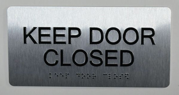 Keep Door Closed Sign Silver-Tactile Touch Braille