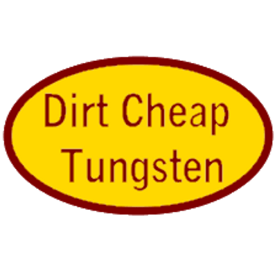 Dirt Cheap Tungsten