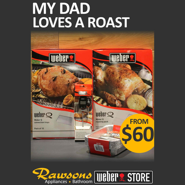 Rawsons Appliances Bathrooms - Weber My Dad Loves A Roast Pack