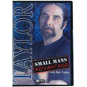 Small Mans Advantage DVD - Bob Taylor DVD-SMALL