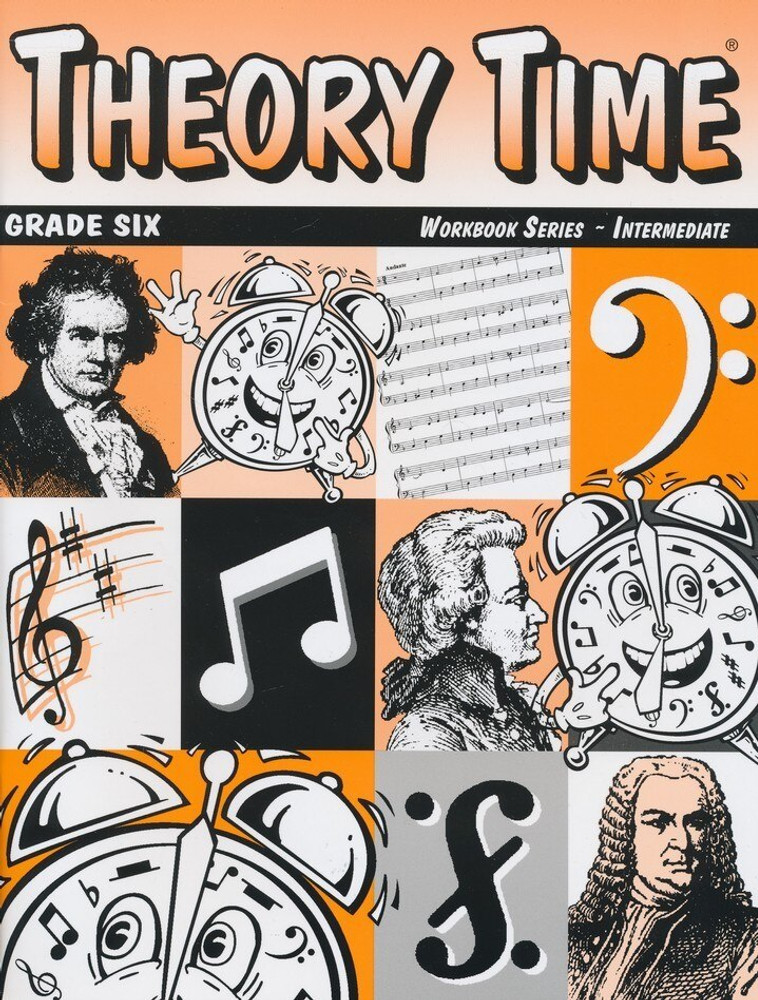 Theory Time Theory Time for Grade Six Intermediate Workbook