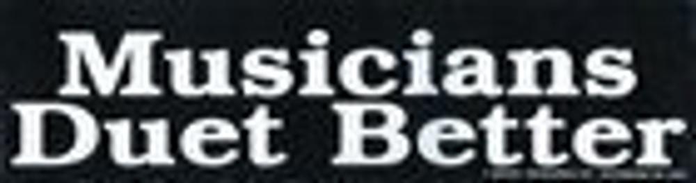 Music Treasures Musicians Duet Better Bumper Sticker