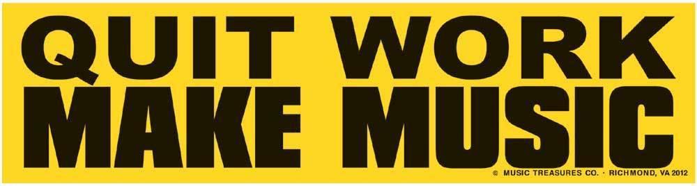 Music Treasures Quit Work Make Music