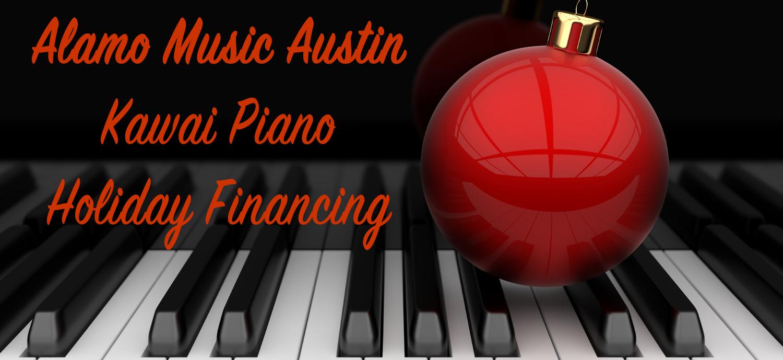 Alamo Music Austin - Kawai Piano - Holiday Financing