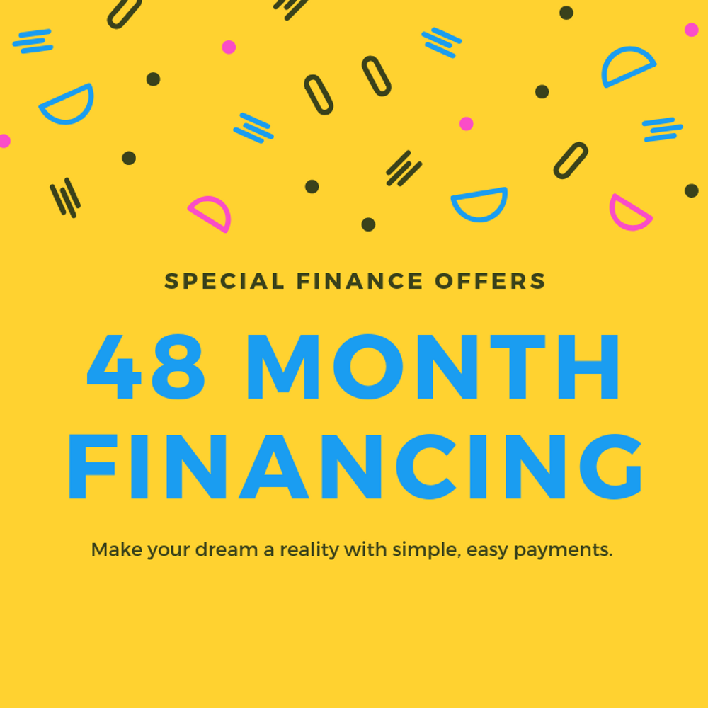 Special 48 Month Financing - for a limited time!