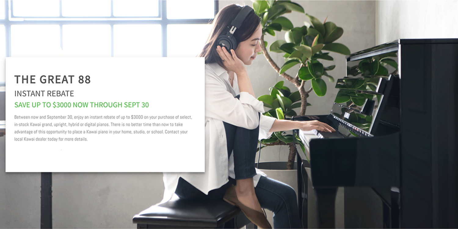 The Great 88 - Kawai Instant Rebates up to $3000 - through September 30th