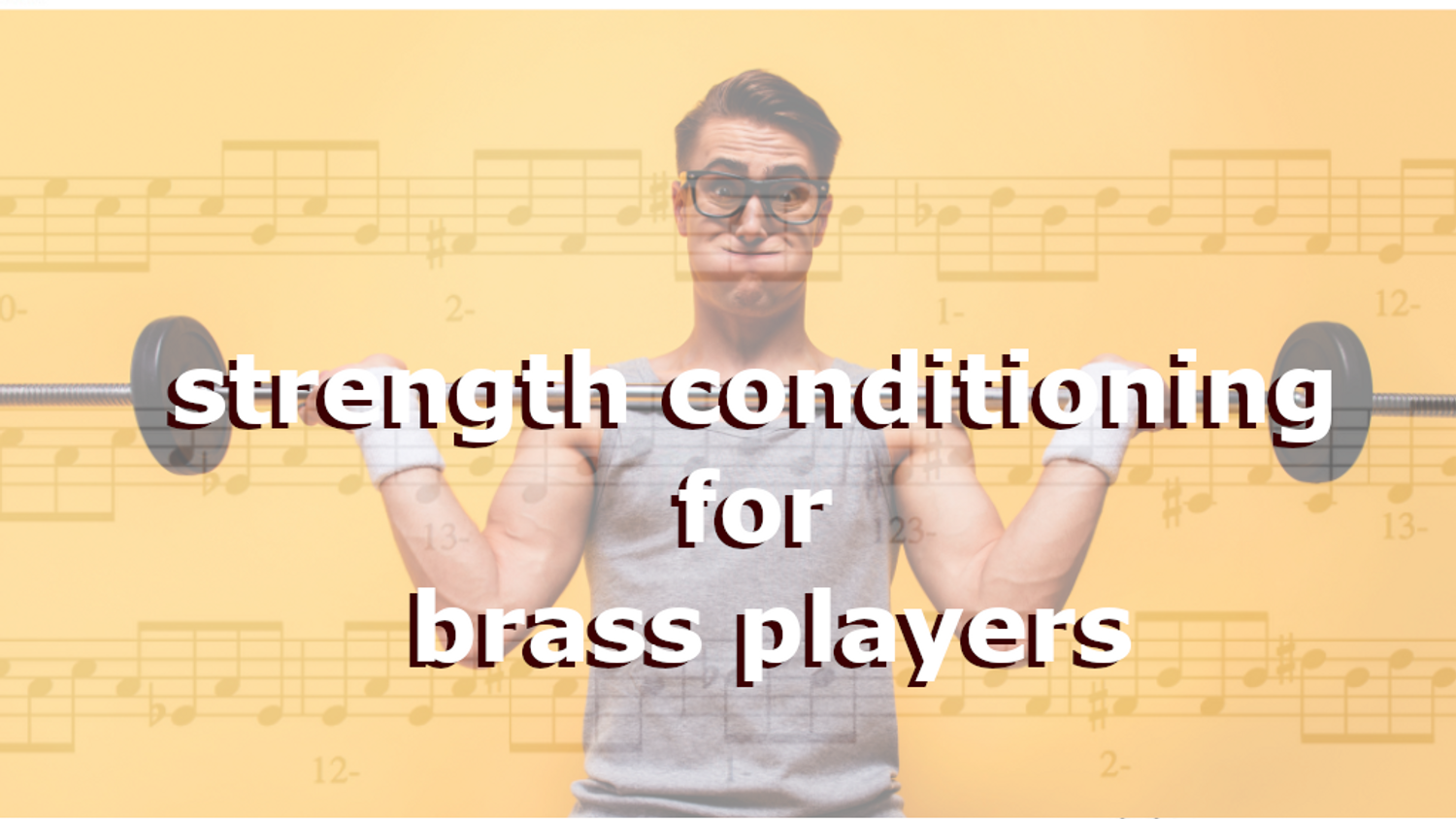 Strength Conditioning for Brass Players
