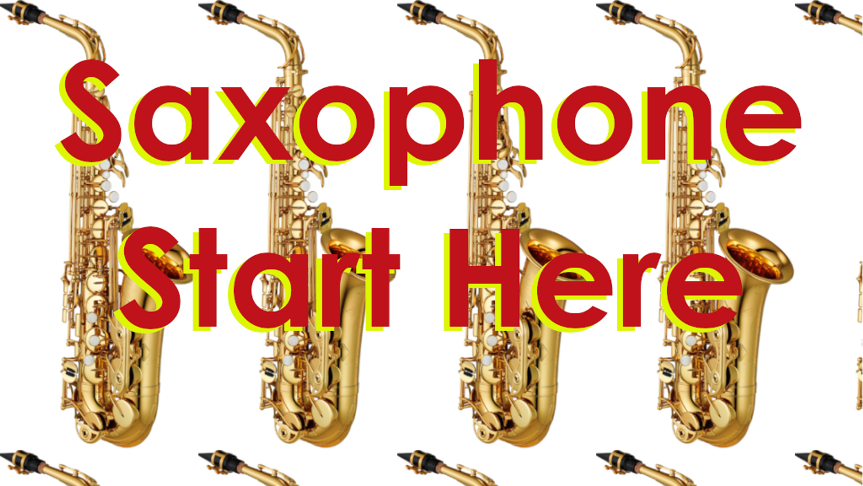 Saxophone - Start Here