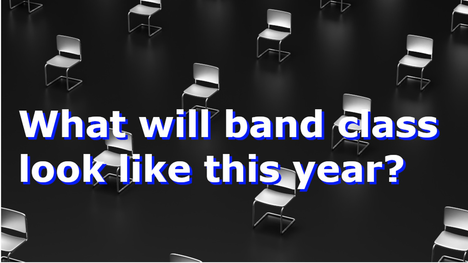 What you need to know about band class this year.