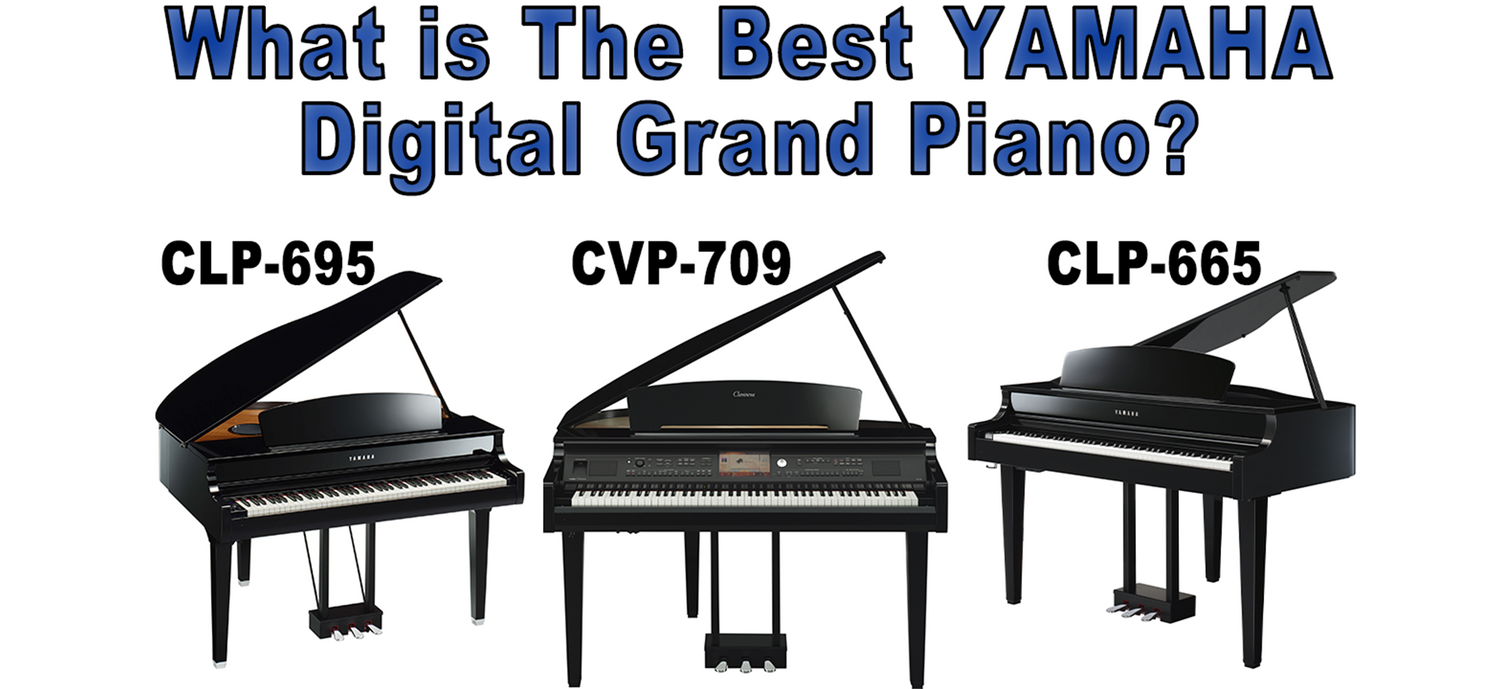 What Is The Best Yamaha Digital Grand Piano? CLP665 vs CLP695 vs CVP709GP Compared