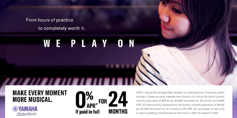 We Play On | 0% APR for 24 Months | Yamaha Clavinova