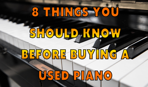 8 Things You Should Know Before Buying a Used Piano