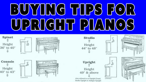 Buying Tips for Upright Pianos - What You Need To Know