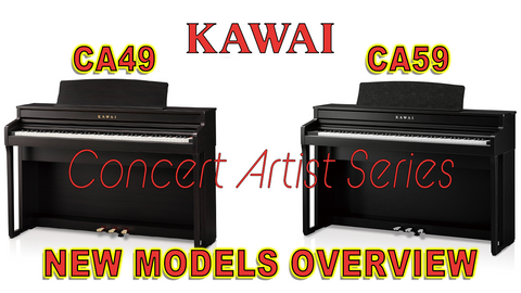 Kawai Announces New Concert Artist CA49 & CA59 Digital Pianos
