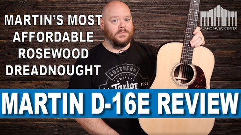 Reviewing the new Martin D-16E, Martin Guitar's Most Affordable Rosewood Dreadnought Guitar!
